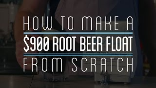 Making a $900 Root Beer Float