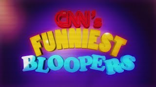 Funny CNN Bloopers