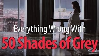 Everything Wrong With Fifty Shades Of Grey