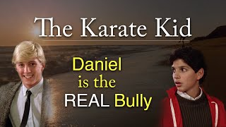 The Karate Kid: Daniel is the REAL Bully